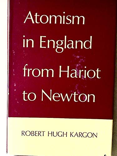 9780198581215: Atomism in England from Hariot to Newton