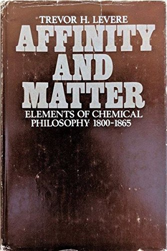 9780198581345: Affinity and Matter: Elements of Chemical Philosophy, 1800-55