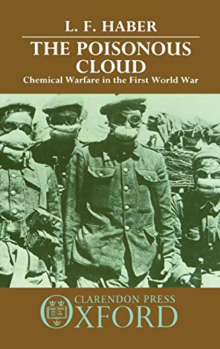 9780198581420: The Poisonous Cloud: Chemical Warfare in the First World War