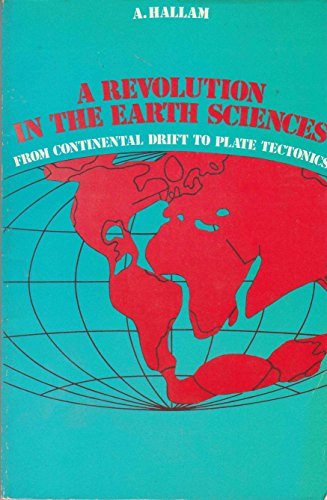 Revolution in the Earth Sciences: From Continental: Hallam, A.