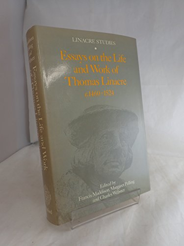 Linacre Studies. Essays on the Life and Work of Thomas Linacre c. 1460-1524.: (LINACRE, Thomas) ...
