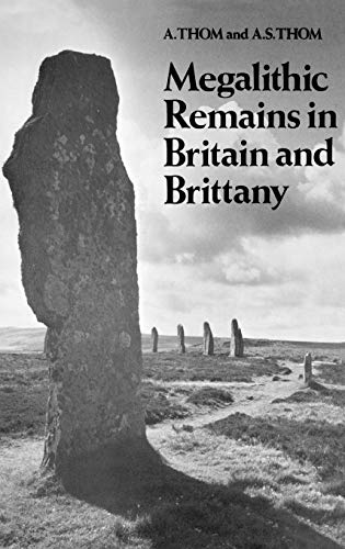 Megalithic Remains in Britain and Brittany: A. Thom