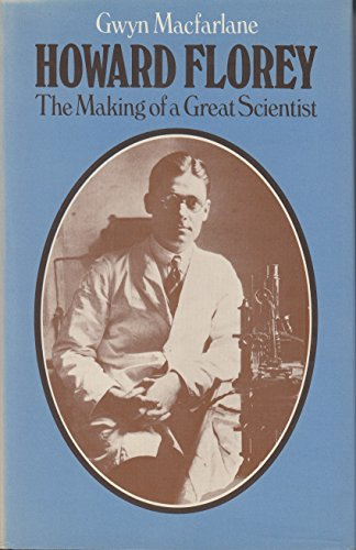 9780198581611: Howard Florey: Making of a Great Scientist