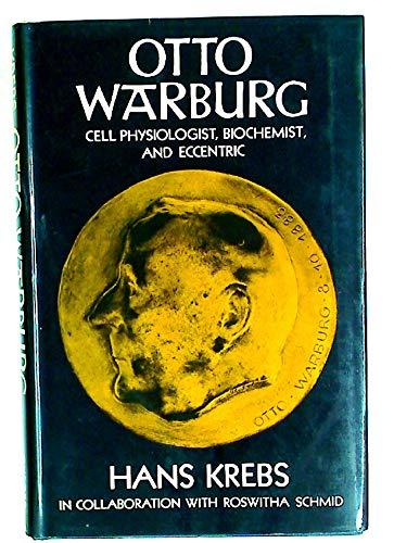 9780198581710: Otto Warburg: Cell Physiologist, Biochemist, and Eccentric