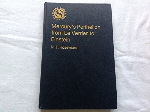 9780198581741: Mercury's Perihelion from Le Verrier to Einstein (Oxford science publications)