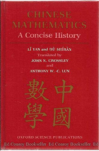 Chinese Mathematics : A Concise History: Li Yan & Du Shiran (translated by John Crossley & Anthony ...