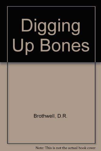 9780198585046: Digging Up Bones
