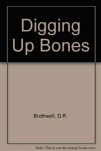 9780198585046: Digging Up Bones