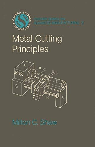 Metal Cutting Principles (Oxford on Advanced Manufacturing): Milton C. Shaw