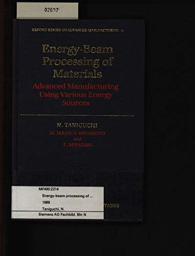 9780198590057: Energy-beam Processing of Materials: Advanced Manufacturing Using Various Energy Sources (Oxford Series on Advanced Manufacturing)