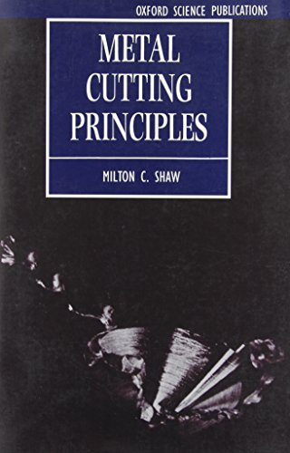 Metal Cutting Principles (Oxford Series on Advanced: Milton C. Shaw