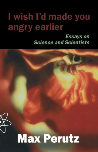 9780198590279: I Wish I'd Made You Angry Earlier: Essays on Science, Scientists and Humanity
