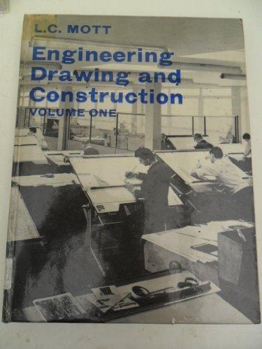 Engineering Drawing and Construction: v. 1: Mott, L.C.