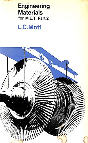 Engineering Materials for Mechanical Engineering Technicians: Pt.: Mott, L.C.