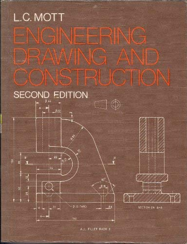 Engineering Drawing and Construction: Mott, L.C.