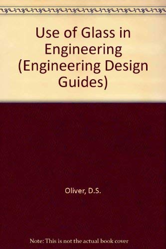 9780198591382: Use of Glass in Engineering (Engineering Design Guides)