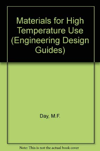Materials for High Temperature Use (Engineering Design: M.F. Day