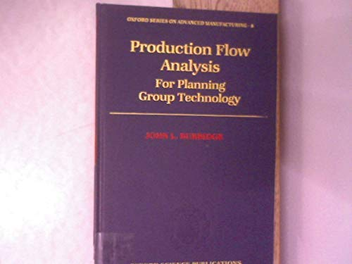 9780198591832: Production Flow Analysis for Planning Group Technology (Oxford Series on Advanced Manufacturing)