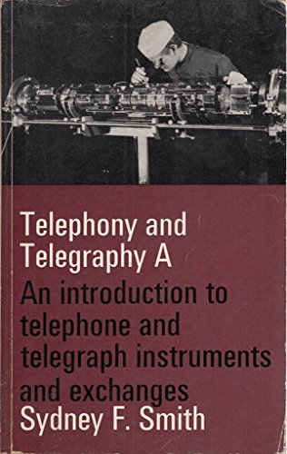 9780198593058: Telephony and Telegraphy: Introduction to Telephone and Telegraph Instruments and Exchanges