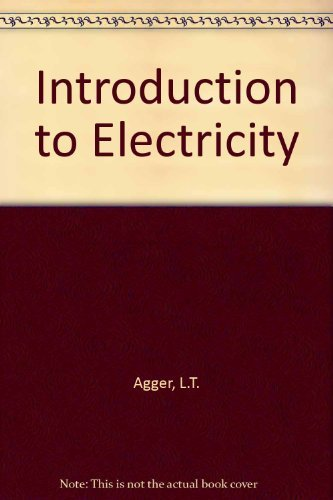 Introduction to Electricity: Agger, L.T.