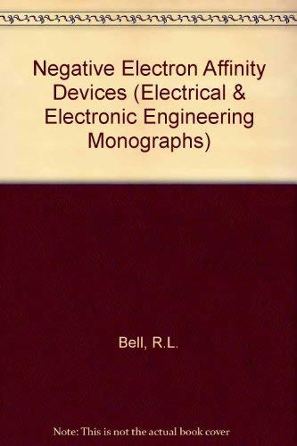 9780198593133: Negative Electron Affinity Devices (Electrical & Electronic Engineering Monographs)