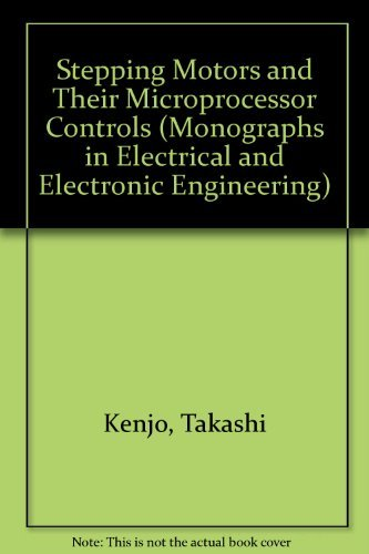 9780198593263: Stepping Motors and Their Microprocessor Controls (Monographs in Electrical and Electronic Engineering)