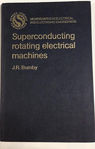 9780198593270: Superconducting Rotating Electrical Machines (Monographs in Electrical and Electronic Engineering)