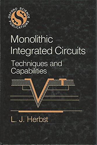 Monolithic Integrated Circuits: Techniques and Capabilities (Oxford: Herbst, L. J.