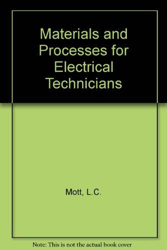 Materials and Processes for Electrical Technicians: L.C. Mott