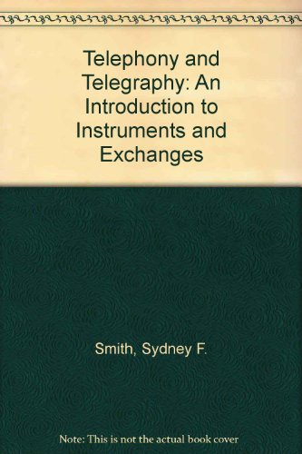 9780198593447: Telephony and Telegraphy: An Introduction to Instruments and Exchanges
