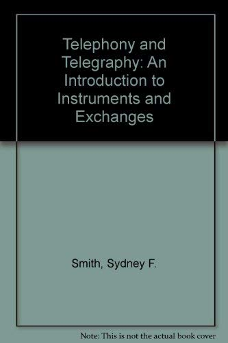 9780198593461: Telephony and Telegraphy: An Introduction to Instruments and Exchanges