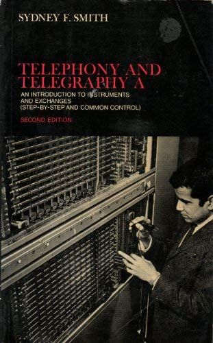 9780198593577: Telephony and Telegraphy: An Introduction to Instruments and Switching Systems