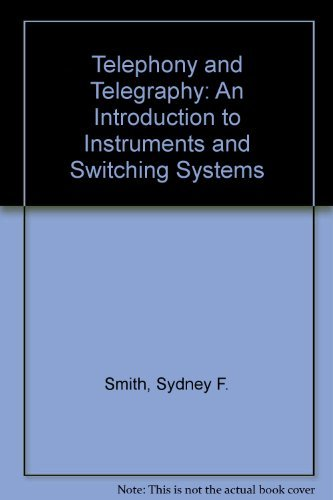9780198593584: Telephony and Telegraphy: An Introd to Instruments and Switching Sys Electromechanical and Reed-Electronic. 3d Ed. 1st Ed Had Subtitle: An Introd to