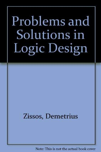 9780198593591: Problems and Solutions in Logic Design