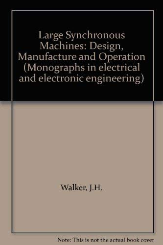 9780198593645: Large Synchronous Machines: Design, Manufacture and Operation (Monographs in electrical and electronic engineering)