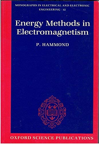9780198593683: Energy Methods in Electromagnetism (Monographs in Electrical and Electronic Engineering)