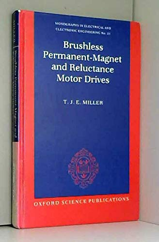 9780198593690: Brushless Permanent-Magnet and Reluctance Motor Drives (Monographs in Electrical and Electronic Engineering)