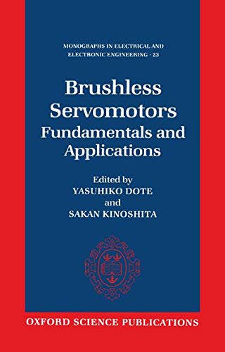 9780198593720: Brushless Servomotors: Fundamentals and Applications (Monographs in Electrical and Electronic Engineering)