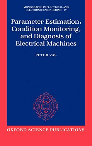 9780198593751: Parameter Estimation, Condition Monitoring, and Diagnosis of Electrical Machines (Monographs in Electrical and Electronic Engineering)