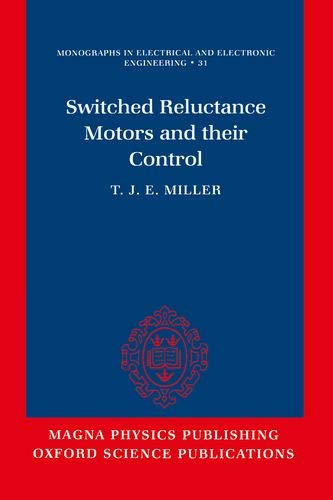 9780198593874: Switched Reluctance Motors and Their Control (Monographs in Electrical and Electronic Engineering)