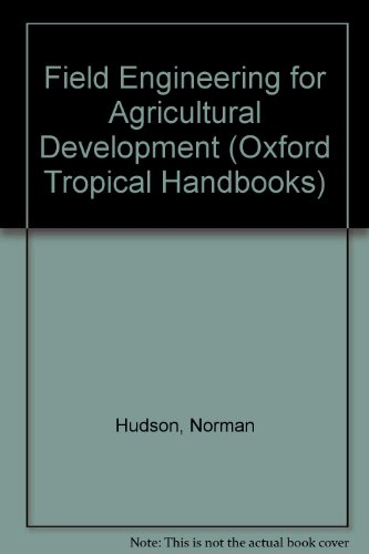 9780198594420: Field Engineering for Agricultural Development (Oxford Tropical Handbooks)