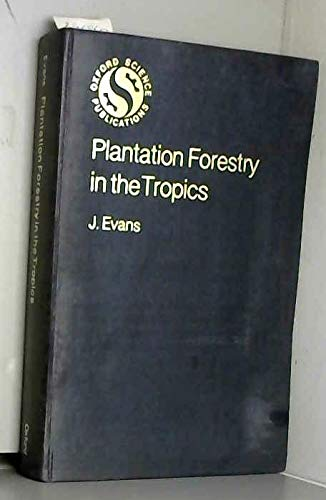 9780198594642: Plantation Forestry in the Tropics (Oxford science publications)