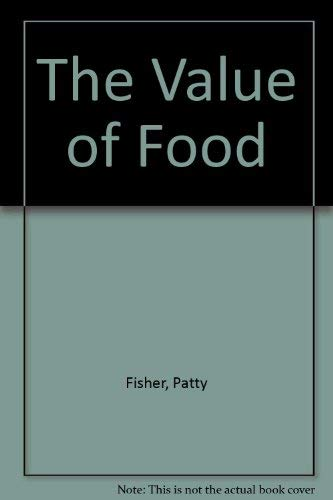 the value of food Ii abstract gebhardt, susan e, and robin g thomas 2002 nutritive value of foods us department of agriculture, agricultural research service, home.