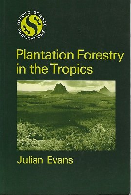 9780198594895: Plantation Forestry in the Tropics