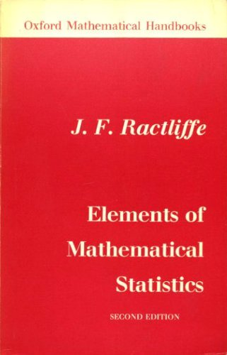 Elements of Mathematical Statistics: Ractliffe, J. F.