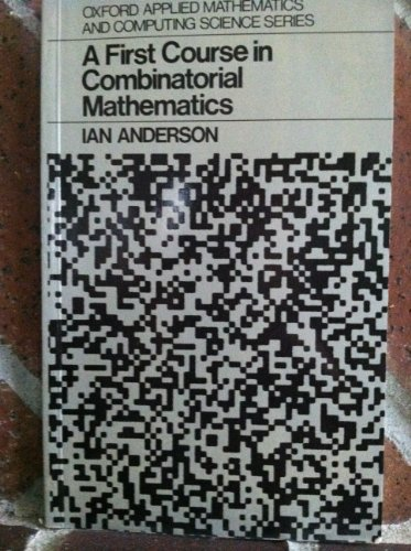A First Course in Combinatorial Mathematics: Anderson, Ian