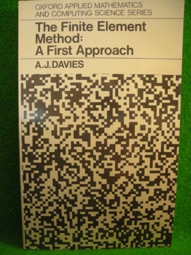 9780198596318: The Finite Element Method: A First Approach (Oxford Applied Mathematics and Computing Science Series)