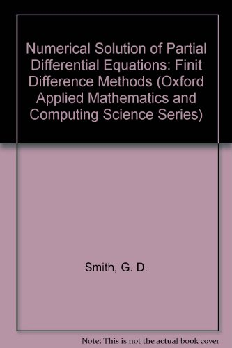 9780198596417: Numerical Solution of Partial Differential Equations: Finite Difference Methods (Oxford Applied Mathematics and Computing Science Series)