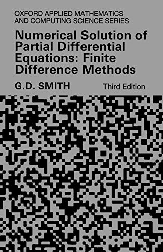 9780198596509: Numerical Solution of Partial Differential Equations: Finite Difference Methods (Oxford Applied Mathematics and Computing Science Series)