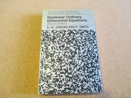 9780198596561: Nonlinear Ordinary Differential Equations (Oxford Applied Mathematics and Computing Science Series)